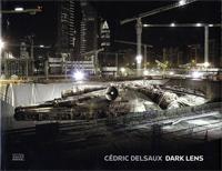 Cédric Delsaux: Dark Lens